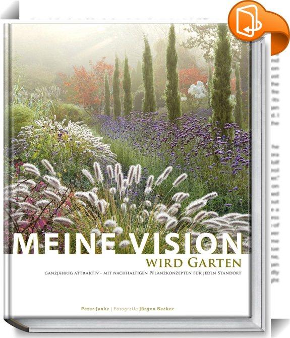 Meine vision wird garten peter janke book2look for Peter janke design mit pflanzen